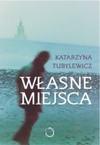 Własne miejsca - Katarzyna Tubylewicz