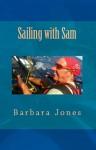 Sailing with Sam - Barbara Jones, Dianne Ward