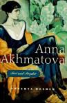 Anna Akhmatova: Poet and Prophet - Roberta Reeder, Anna Akhmatova