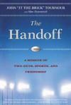 The Handoff: A Memoir of Two Guys, Sports, and Friendship - John Tournour, Alan Eisenstock