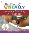 Teach Yourself VISUALLY Jewelry Making and Beading (Teach Yourself VISUALLY Consumer) - Chris Franchetti Michaels