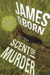 Scent of Murder - James O. Born