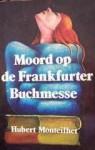 Moord op de Frankfurter Büchmesse - Hubert Monteilhet