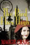 The Bird Flies High - Maggie Craig