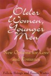Older Women, Younger Men: New Options for Love and Romance - Felicia Brings, Susan Winter