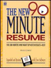 The New 90-Minutes Resume: For Job Hunters Who Want Top-Notch Results-Fast!, with Disk - Peggy Schmidt