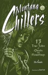 Montana Chillers: 13 True Tales of Ghosts and Hauntings - Ellen Baumler, Robert Rath