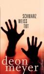 Schwarz. Weiß. Tot.: Storys (German Edition) - Deon Meyer, Stefanie Schäfer