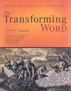 The Transforming Word: A One-Volume Commentary on the Bible - Mark W. Hamilton, John T. Willis, Kenneth L. Cukrowski, Nancy W. Shankle, Abilene Christian University Staff