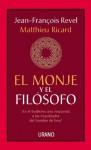 El monje y el filósofo (Spanish Edition) - Jean-François Revel, Juan José del Solar Bardelli
