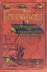 J.H. Keene Fishing Tackle Its Materials and Manufacture 1886 Reprint - Ross Bolton