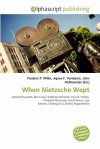 When Nietzsche Wept - Frederic P. Miller, Agnes F. Vandome, John McBrewster