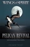 Pelican Revival: Wings of Spirit - George Tielen