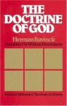 The Doctrine of God - Herman Bavinck, William Hendriksen