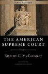 The American Supreme Court: Fifth Edition (The Chicago History of American Civilization) - Robert G. McCloskey, Sanford Levinson