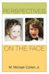 Perspectives on the Face - M. Michael Cohen, Jr., M. Michael Cohen, Jr.