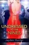 Undressed To The Nines: A Thriller Novel (Drew Stirling Book 1) - Jayden Hunter