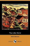 The Little World (Dodo Press) - Stella Benson