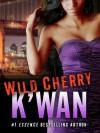 Wild Cherry - K'wan