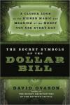 Secret Symbols of the Dollar Bill - David Ovason