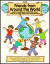 Friends from Around the World: Early Learning Activities That Teach Global and Self-Awareness - Patty Claycomb