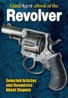 Gun Digest eBook of Revolvers - Dan Shideler