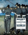 Manet and the Execution of Maximilian - John Elderfield