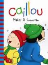 Caillou: Makes a Snowman (Backpack Series) - Roger Harvey, Eric Sevigny, CINAR Animation