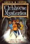 Lost in the Tunnel of Time (Clubhouse Mysteries) - Sharon M. Draper, Jesse Joshua Watson
