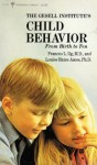 The Gesell Institute's Child Behavior: From Birth to Ten - Frances L. Ilg, Louise Bates Ames