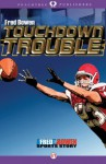Touchdown Trouble (All-Star Sports Stories) - Fred Bowen