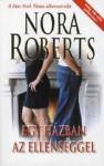 Egy házban az ellenséggel - Fülöp Villő, Nora Roberts