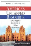 America's Untapped Resource: Low-Income Students in Higher Education - Richard D. Kahlenberg