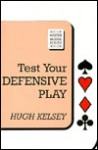 Test Your Defensive Play - Hugh Walter Kelsey