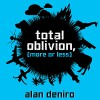 Total Oblivion, More or Less: A Novel - Alan DeNiro, Tara Sands, Audible Studios