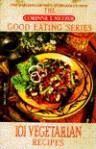 101 Vegetarian Recipes (Corinne T. Netzer Good Eating Series) - Corinne T. Netzer