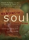 Mending the Soul Student Edition: Understanding and Healing Abuse - Steven R. Tracy, Celestia G. Tracy, Kristi Ickes Garrison