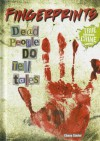 Fingerprints: Dead People Do Tell Tales - Chana Stiefel