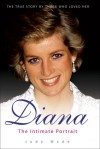 Diana: The Intimate Portrait - Judy Wade