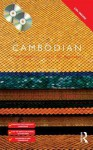 Colloquial Cambodian: The Complete Course for Beginners [With Colloquial Cambodian] - David Smyth
