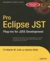 Pro Eclipse JST: Plug-ins for J2EE Development - Christopher M. Judd