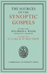 The Sources of the Synoptic Gospels: Volume 2, St Luke and St Matthew - Wilfred L. Knox, H. Chadwick