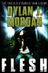 Flesh - Dylan J. Morgan