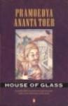 House of Glass - Pramoedya Ananta Toer