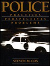 Police: Practices, Perspectives, Problems - Chris D. Cox