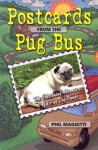 Postcards from the Pug Bus: The Continuing Adventures of a Pug Dog Owner - Phil Maggitti