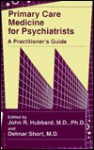 Primary Care Medicine for Psychiatrists: A Practitioner's Guide - John R. Hubbard