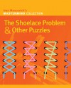 The Shoelace Problem & Other Puzzles - Ivan Moscovich