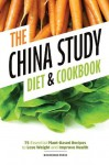 China Study Diet and Cookbook: 75 Essential Plant-Based Recipes to Lose Weight & Improve Health - John Chatham