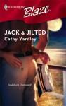 Jack & Jilted (Harlequin Blaze) - Cathy Yardley